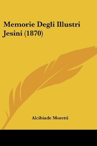 Memorie Degli Illustri Jesini (1870)