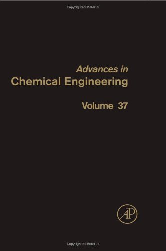 Advances In Chemical Engineering, Volume 37: Characterization Of Flow, Particles And Interfaces