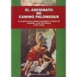 """El asesinato de Camino Palomeque. La muerte de un lencero portugués a manos de """"Boquilla"""", el de """"Carranque""""...."""