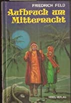 Aufbruch Um Mitternacht by Friedrich Feld