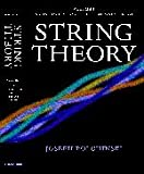 String Theory (Cambridge Monographs on Mathematical Physics) (Volume 1) (0521633036) by Joseph Polchinski