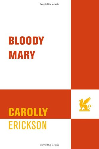 Bloody Mary by Carolly Erickson