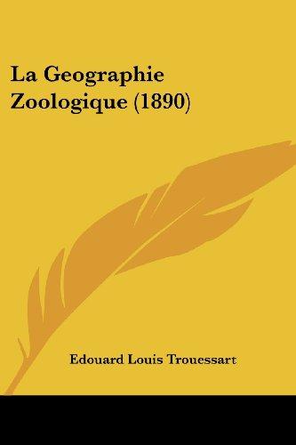 La Geographie Zoologique (1890)