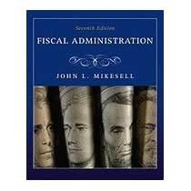 Fiscal Administration::Analysis and Applications for the Public Sector, 8th edition.[Hardcover,2010]