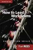 img - for How to Lead Work Teams: Facilitation Skills book / textbook / text book