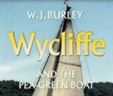 Wycliffe and the Pea Green Boat W.J. Burley