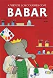Aprende los colores con Babar (Babar series)
