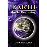 Earth in the Beginning - Revised and Enlarged Edition