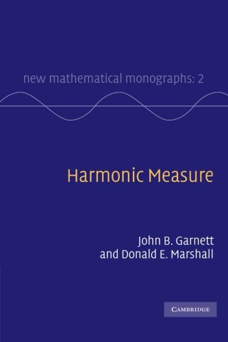 Harmonic Measure (New Mathematical Monographs)