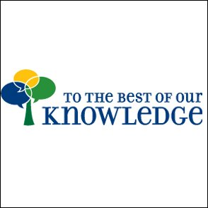 To the Best of Our Knowledge, Einstein, God, and the Universe Radio/TV Program