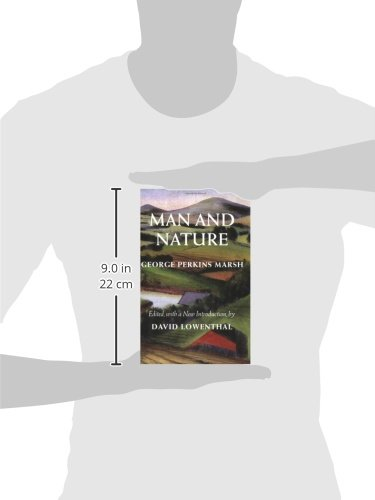 Man and Nature: Or, Physical Geography as Modified by Human Action (Weyerhaeuser Environmental Classics)