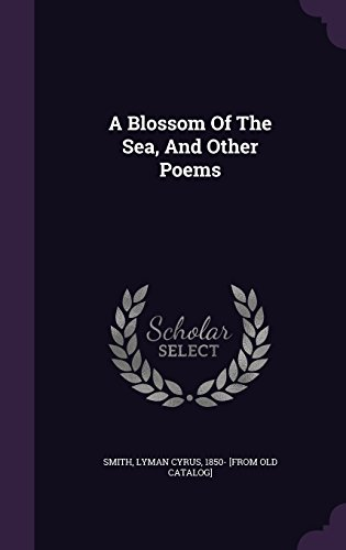 A Blossom Of The Sea, And Other Poems