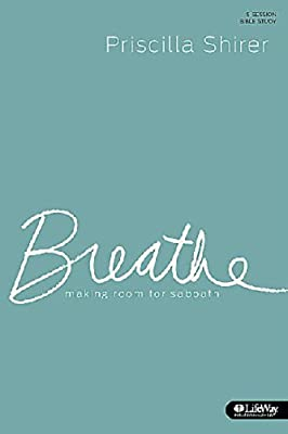 Breathe Bible Study: Making Room for Sabbath