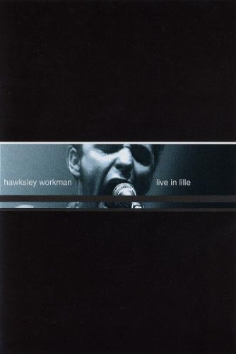 WORKMAN, HAWKSLEY - LIVE IN LILLE