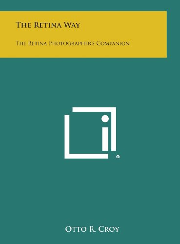 The Retina Way: The Retina Photographer's Companion