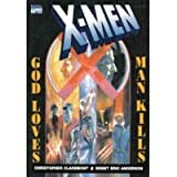 X-Men: God Loves, Man Kills (Marvel Graphic Novel, No 5) (0785100393) by Claremont, Chris