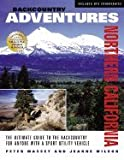 img - for Backcountry Adventures Northern California Ultimate Guide to the Backcountry for Anyone with a Sport Utility Vehicle [PB,2006] book / textbook / text book
