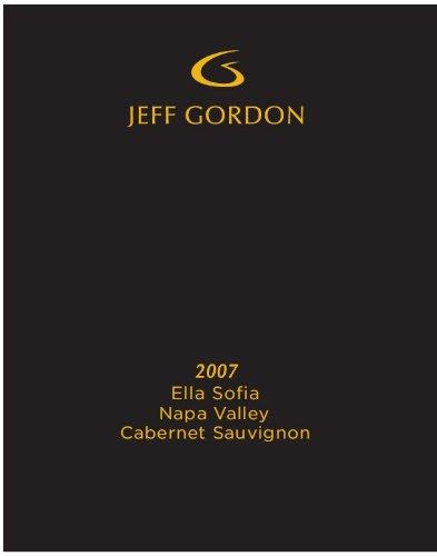 "2007 Jeff Gordon ""Ella Sofia"" Napa Valley Cabernet Sauvignon 750 Ml"