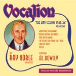 The HMV Sessions 1930 - 34, Vol. 1 Ray Noble