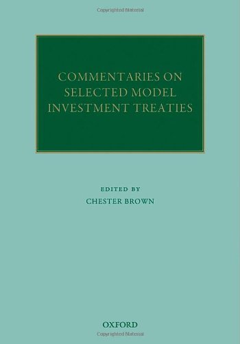 Commentaries on Selected Model Investment Treaties (Oxford Commentaries on International Law)