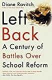 img - for Left Back : A Century of Battles Over School Reform book / textbook / text book