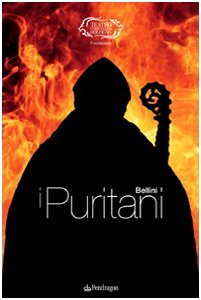 I puritani - Bellini  - Monografie d'opera -Libro