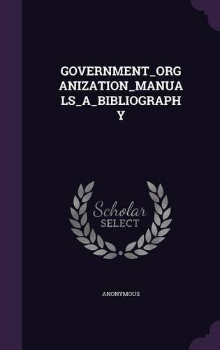 GOVERNMENT_ORGANIZATION_MANUALS_A_BIBLIOGRAPHY