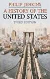 A History of the United States, Third Edition (Palgrave Essential Histories) (023050678X) by Jenkins, Philip