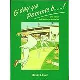 G'day Ya Pommie B...!: And Other Cricketing Memoriesby David Lloyd