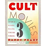 Cult Movies 3:  50 More of the Classics, the Sleepers, the Weird and the Wonderful