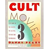 Cult Movies 3:  50 More of the Classics, the Sleepers, the Weird and the Wonderful (0671648101) by Peary, Danny