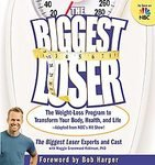 img - for The Biggest Loser: The Weight Loss Program to Transform Your Body, Health, and Life--Adapted from NBC's Hit Show! [Paperback] book / textbook / text book