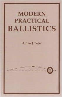 Modern Practical Ballistics 9780961277635 Arthur J Pejsa Books