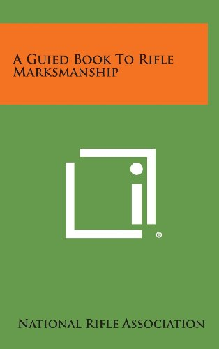 A Guied Book to Rifle Marksmanship