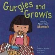 Gurgles and Growls: Learning About Your Stomach (The Amazing Body) by Hill Nettleton, Pamela (2004) Paperback PDF