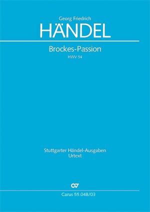 """Händel: Brockes-Passion. """"Der für die Sünde der Welt gemarterte und sterbende Jesu"""" (HWV 48). Klavierauszug"""