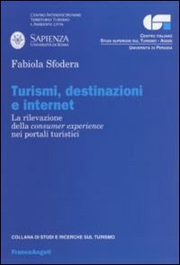 Turismi, destinazioni ed internet. La rilevazione della consumer experience nei portali turistici