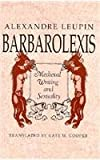 img - for Barbarolexis: Medieval Writing and Sexuality book / textbook / text book