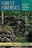Forest Forensics: A Field Guide to Reading the Forested Landscape [Paperback]