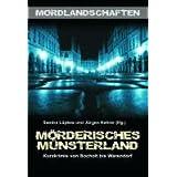 """M�rderisches M�nsterland: Kurzkrimis von Bocholt bis Warendorfvon """"Sandra L�pkes"""""""