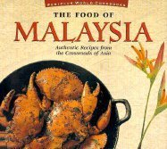 Food of Malaysia (P) (Food of the World Cookbooks) by Wendy Hutton