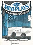 img - for Mighty Mini Plays for the French Classroom (Mighty Mini-Plays) book / textbook / text book