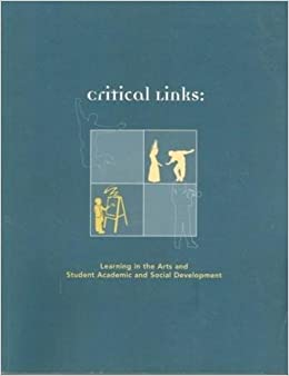 Critical Links: Learning in the Arts and Student Academic and Development