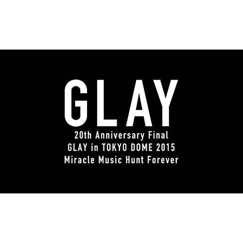 20th Anniversary Final GLAY in TOKYO DOME 2015 Miracle Music Hunt Forever[Blu-ray限定-PREMIUM BOX-]