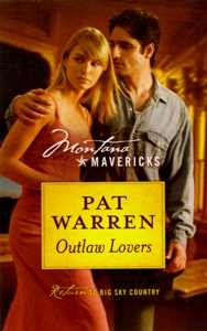 Outlaw Lovers (Montana Mavericks, Return To Big Sky Country, Book No. 6), PAT WARREN