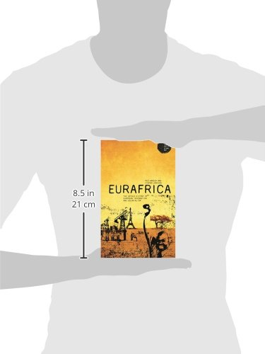 Eurafrica: The Untold History of European Integration and Colonialism (Theory for a Global Age)