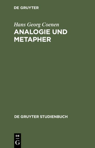 Analogie und Metapher. Grundlegung einer Theorie der bildlichen Rede (Gruyter - de Gruyter Studienbücher) (de Gruyter Studienbuch)