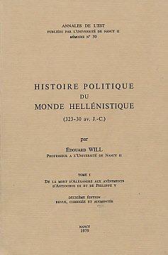 Histoire politique du monde hellénistique, 323-30 av JC, tome 1 : De la mort d'alexandre aux avénements d'Antiochus et de Philippe V