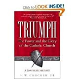 img - for Triumph: The Power and Glory of the Catholic Church -- A 2,000-Year History book / textbook / text book