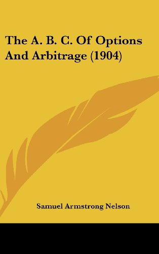The A. B. C. of Options and Arbitrage (1904)